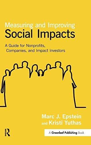 9781907643996: Measuring and Improving Social Impacts: A Guide for Nonprofits, Companies and Impact Investors