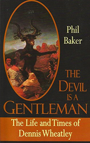 9781907650321: The Devil is a Gentleman: The Life and times of Dennis Wheatley (Dark Masters)