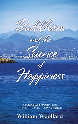 9781907652738: Buddhism and the Science of Happiness - A personal exploration of Buddhism in today's world