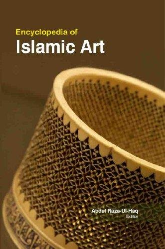 Encyclopedia Of Islamic Art 3 Volume Set: Prof. Abdul Raza-Ul-Haq,