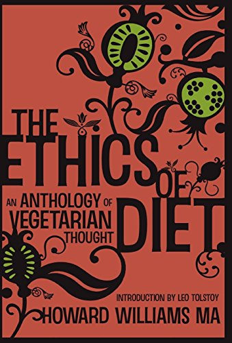 Ethics Of Diet - An Anthology of: Howard Williams
