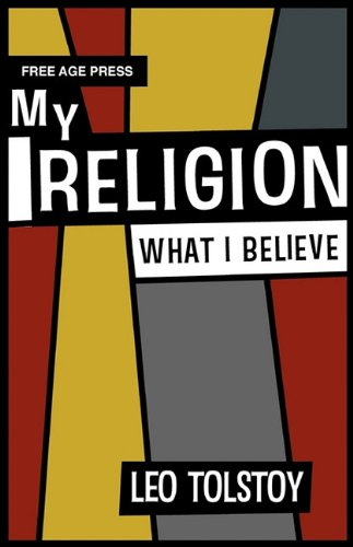 My Religion: What I Believe (Hardback): Leo Tolstoy