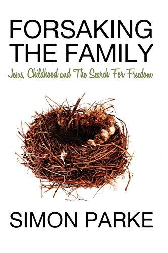 9781907661518: Forsaking the Family
