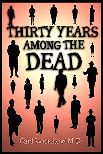 9781907661723: Thirty Years Among the Dead