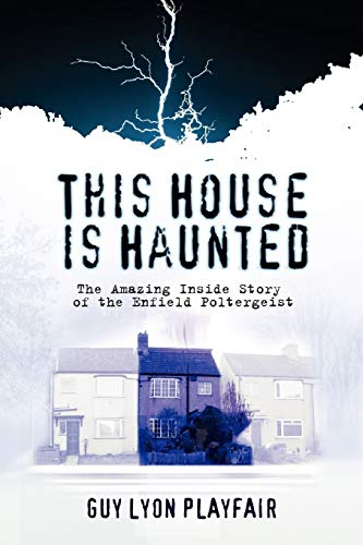 This House is Haunted: The True Story of the Enfield Poltergeist: Playfair, Guy Lyon