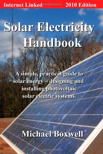 9781907670008: Solar Electricity Handbook, 2010 Edition: A Simple Practical Guide to Solar Energy - Designing and Installing Photovoltaic Solar Electric Systems
