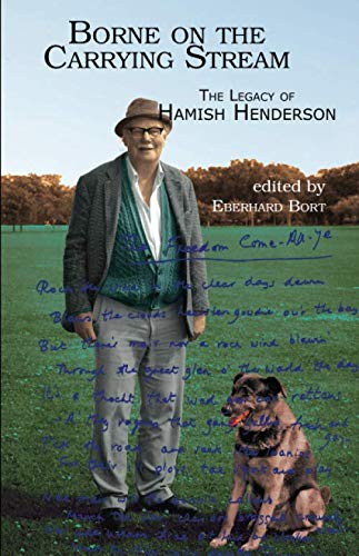 Borne on the Carrying Stream: The Legacy of Hamish Henderson: Tom Hubbard
