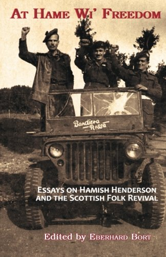 9781907676178: At Hame Wi' Freedom: Essays on Hamish Henderson and the Scottish Folk Revival