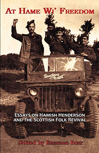 9781907676192: At Hame Wi' Freedom: Essays on Hamish Henderson and the Scottish Folk Revival