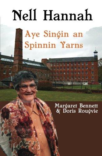 Nell Hannah: Aye Singin an Spinnin Yarns: Margaret Bennett