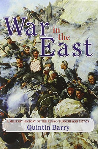 9781907677113: War in the East: A Military History of the Russo-Turkish War, 1877-78