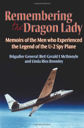 9781907677205: Remembering the Dragon Lady: Memoirs of the Men Who Experienced the Legend of the U-2 Spy Plane