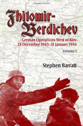 9781907677663: Zhitomir-Berdichev. Volume 1: German Operations West of Kiev 24 December 1943 - 31 January 1944