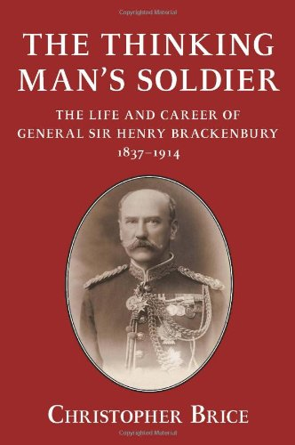 9781907677694: The Thinking Man's Soldier: The Life and Career of General Sir Henry Brackenbury 1837-1914 (Helion Studies in Military History)