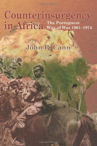 Counterinsurgency in Africa: The Portuguese Way of: John P. Cann