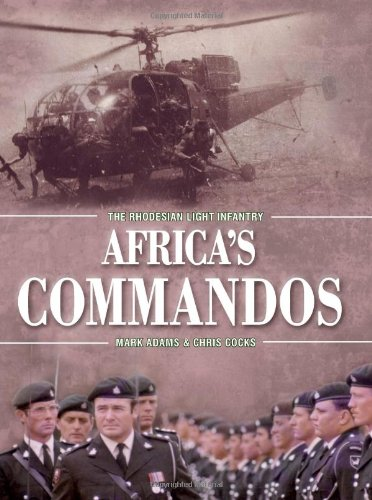 9781907677755: Africa's Commandos: The Rhodesian Light Infantry from Border Control to Airborne Strike Force