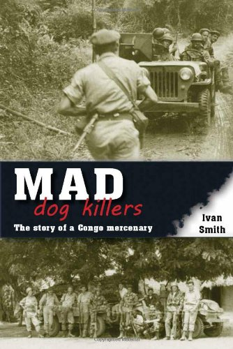 MAD DOG KILLERS: The Story of a: Smith, Ivan