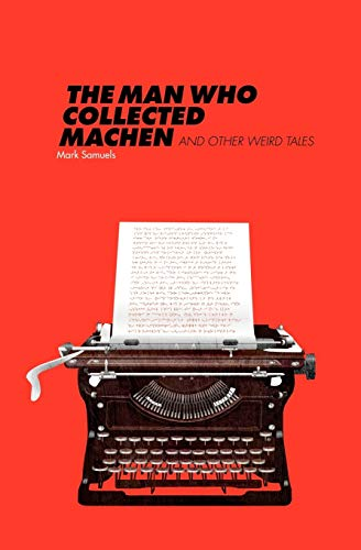 9781907681059: The Man Who Collected Machen and Other Weird Tales