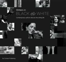 9781907688157: Writers In Black and White: Contemporary Authors Discuss the Writing Life (Black and White Series)