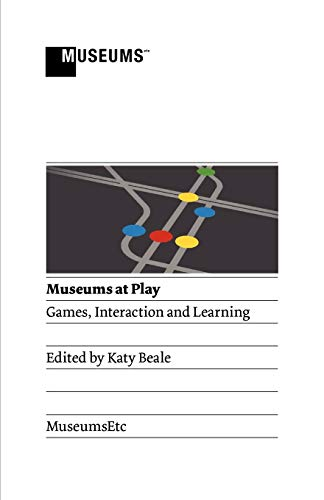 9781907697135: Museums at Play: Games, Interaction and Learning