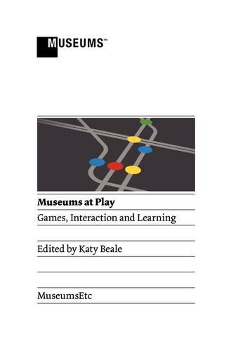 9781907697142: Museums at Play: Games, Interaction and Learning