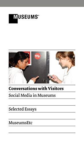 9781907697371: Conversations with Visitors: Social Media and Museums