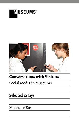 9781907697388: Conversations with Visitors: Social Media and Museums