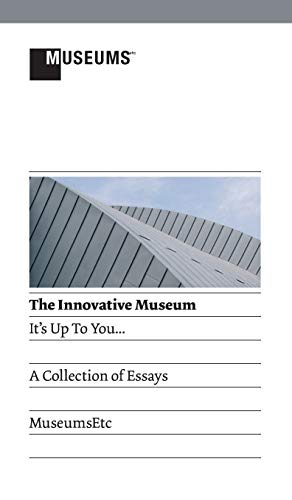 The Innovative Museum: Its Up to You.