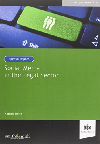 Social Media in the Legal Sector: Special Report (Paperback): Nathan Smith