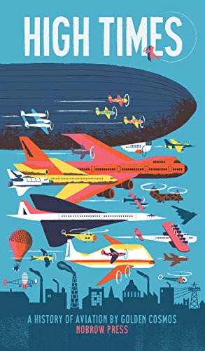 High Times: A History of Aviation (Paperback): Golden Cosmos