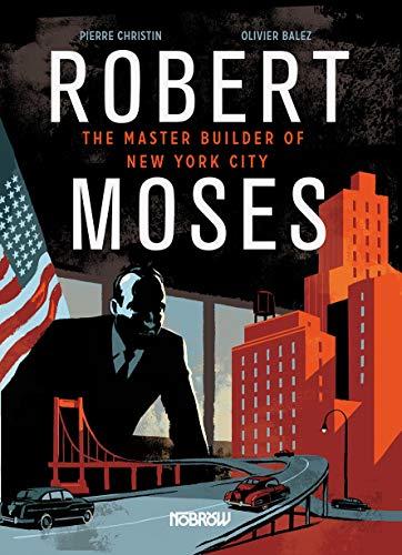 Robert Moses: The Master Builder of New York City: Christin Pierre; Oliver Balez