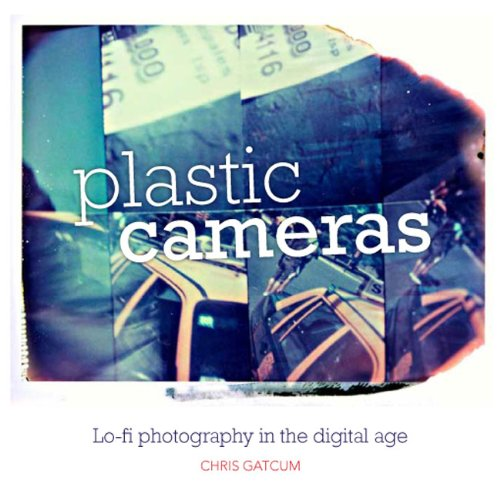 9781907708404: Plastic Cameras: Lo-fi Photography in the Digital Age