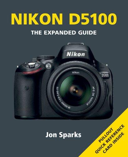 Nikon D5100 (Expanded Guides): Jon Sparks