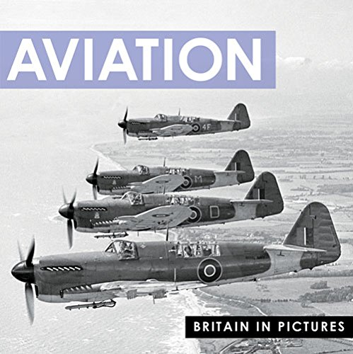 9781907708480: Aviation (Britain in Pictures)