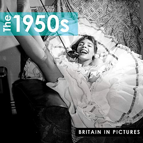 9781907708565: The 1950s (Britain in Pictures)