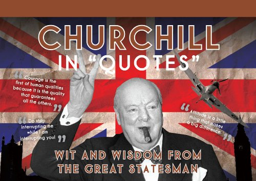 9781907708596: Churchill in Quotes: Wit and Wisdom from the Great Statesman
