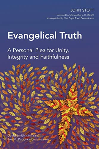 9781907713033: Evangelical Truth: A Personal Plea for Unity, Integrity and Faithfulness (Global Christian Library)