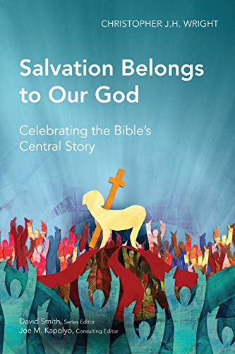 9781907713071: Salvation Belongs to Our God: Celebrating the Bible's Central Story (Global Christian Library)