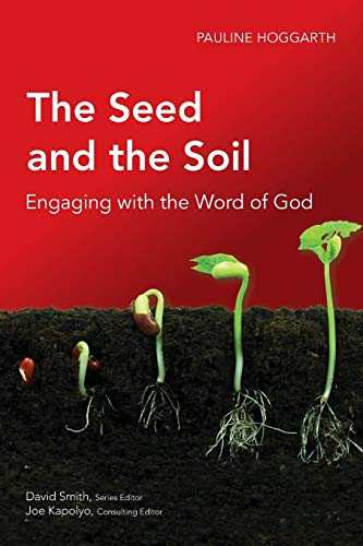9781907713095: The Seed and the Soil: Engaging with the Word of God (Global Christian Library)