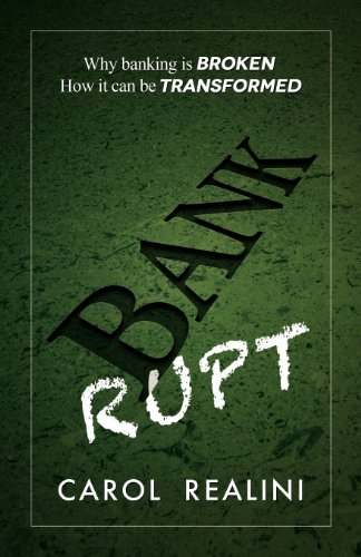 9781907720529: Bankrupt: Why Banking Is Broken. How It Can Be Transformed.