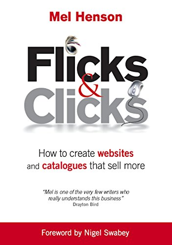 9781907722042: Flicks & Clicks: How to Create Websites and Catalogues That Sell More