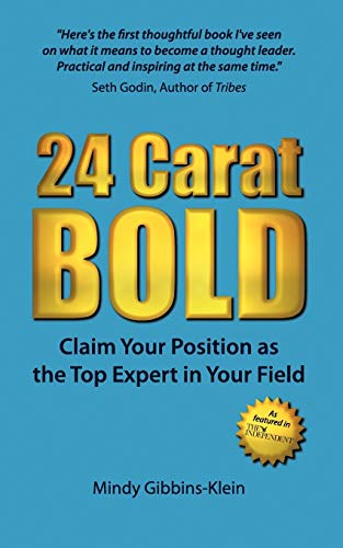 9781907722349: 24 Carat Bold: Claim Your Position as the Top Expert in Your Field