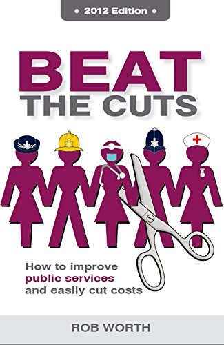 9781907722721: Beat the Cuts: How to improve public services and easily cut costs