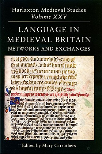 9781907730429: Language in Medieval Britain: Networks and Exchanges: Proceedings of the 2013 Harlaxton Symposium (Harlaxton Mediaeval Studies)