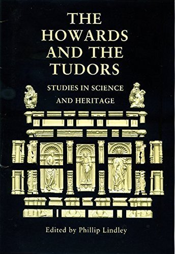 9781907730443: The Howards and the Tudors: Studies in Science and Heritage