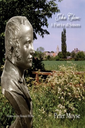 John Clare: A Poet for All Seasons: Moyse, Peter