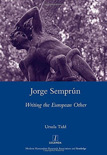 9781907747007: Jorge Semprun: Writing the European Other (Legenda Main)