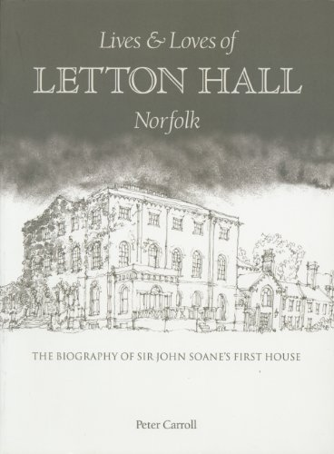 Lives & Loves of Letton Hall Norfolk
