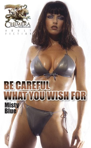 Be Careful What You Wish For: Blue, Misty