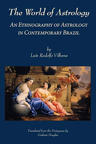 9781907767043: The World of Astrology: An Ethnography of Astrology in Contemporary Brazil